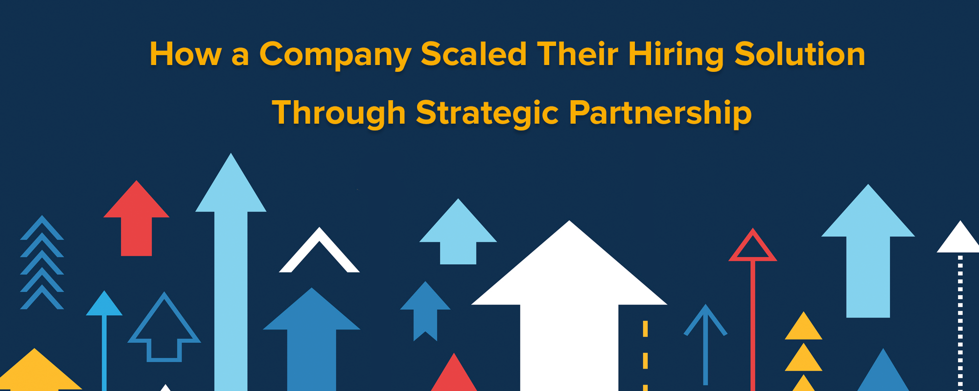 case study: how a company scaled their hiring solution through strategic partnership