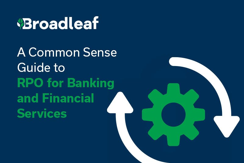 A Common Sense Guide to RPO for Banking & Financial Services