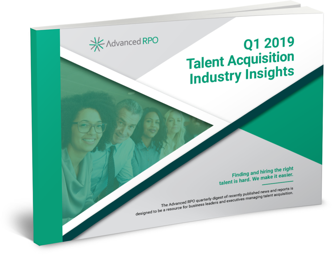 Q1 2019 TALENT ACQUISITION INDUSTRY INSIGHTS REPORT