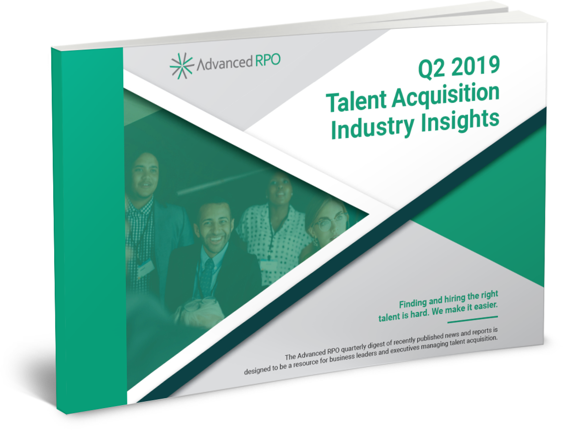 Q2 2019 TALENT ACQUISITION INDUSTRY INSIGHTS REPORT