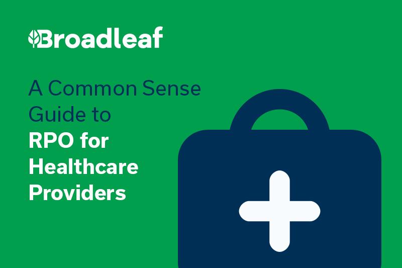A Common Sense Guide to RPO for Healthcare Providers